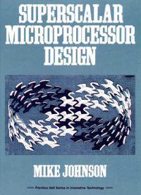 Superscalar Microprocessor Design