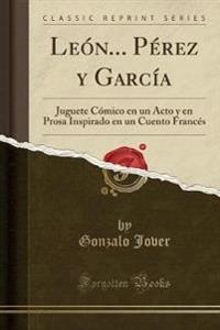 León... Pérez y García