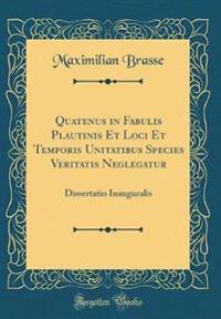 Quatenus in Fabulis Plautinis Et Loci Et Temporis Unitatibus Species Veritatis Neglegatur