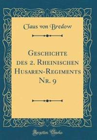 Geschichte des 2. Rheinischen Husaren-Regiments Nr. 9 (Classic Reprint)