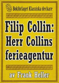 Filip Collin: Herr Colins ferieagentur. Återutgivning av text från 1949