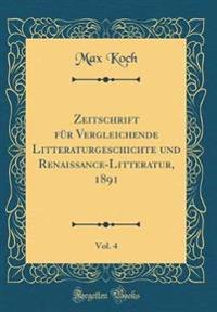 Zeitschrift für Vergleichende Litteraturgeschichte und Renaissance-Litteratur, 1891, Vol. 4 (Classic Reprint)