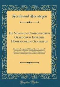 De Nominum Compositorum Graecorum Imprimis Homericorum Generibus