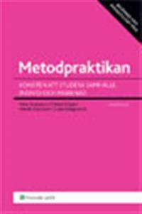 Metodpraktikan : Konsten att studera samhälle, individ och marknad