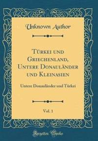 Türkei und Griechenland, Untere Donauländer und Kleinasien, Vol. 1