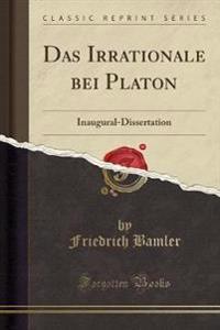 Das Irrationale bei Platon