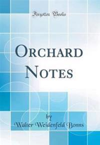 Orchard Notes (Classic Reprint)