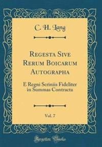 Regesta Sive Rerum Boicarum Autographa, Vol. 7