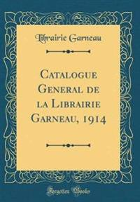 Catalogue General de la Librairie Garneau, 1914 (Classic Reprint)