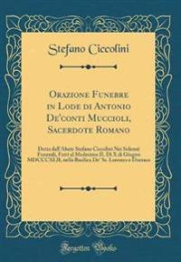 Orazione Funebre in Lode di Antonio De'conti Muccioli, Sacerdote Romano