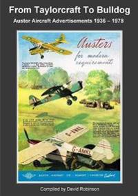 From Taylorcraft to Bulldog - Auster Aircraft Advertisements 1936 - 1978