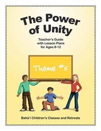 The Power of Unity: Teacher's Guide with Lesson Plans for Ages 8-12