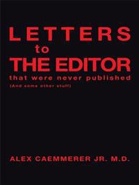 Letters to the Editor That Were Never Published