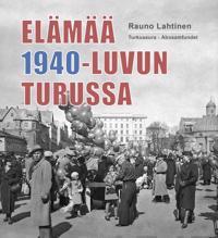 Elämää 1940-luvun Turussa