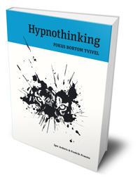 Hypnothinking: Fokus bortom tvivel