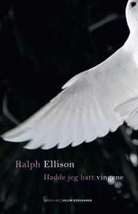 Hadde jeg hatt vingene - Ralph Ellison pdf epub