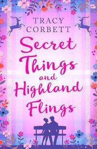 Secret Things and Highland Flings