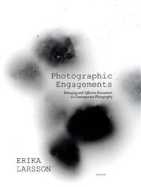 Photographic engagements : belonging and affective encounters in contemporary photography