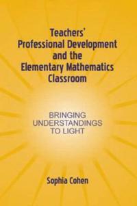 Teacher's Professional Development and the Elementary Mathematics Classroom