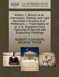 William J. Minsch et al., Intervenors, Railway and Light Securities Company et al., Petitioners, V. Frank Bailey et al. U.S. Supreme Court Transcript of Record with Supporting Pleadings