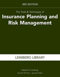 Tools & Techniques of Insurance Planning and Risk Management, 3rd Edition