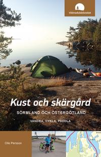 Kust och skärgård, Sörmland och Östergötland : vandra, paddla, cykla