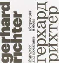 Gerkhard Rikhter. Abstraktsija i obraz / Gerhard Richter: Abstraction and Appearence