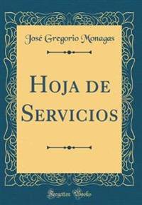Hoja de Servicios (Classic Reprint)