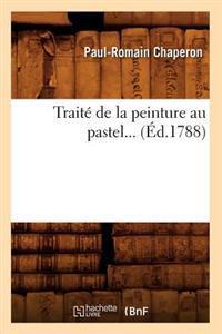 Trait� de la Peinture Au Pastel (�d.1788)