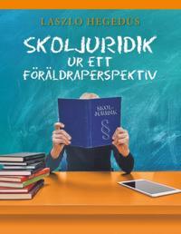 Skoljuridik ur ett föräldraperspektiv : Skoljuridik ur ett föräldraperspekt