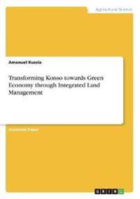 Transforming Konso towards Green Economy through Integrated Land Management