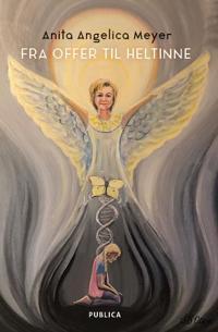 Fra offer til heltinne - Anita Angelica Meyer | Ridgeroadrun.org