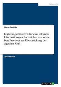 Regierungsinitiativen für eine inklusive Informationsgesellschaft. Internationale Best Practices zur Überbrückung der digitalen Kluft