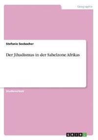 Der Jihadismus in der Sahelzone Afrikas