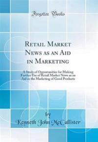Retail Market News as an Aid in Marketing