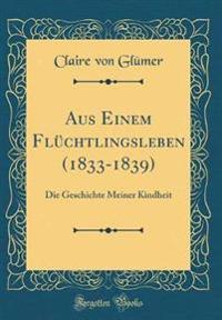 Aus Einem Flüchtlingsleben (1833-1839)