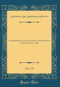 Groszherzoglich-Mecklenburg-Schwerinscher Staatskalender, 1908, Vol. 133 (Classic Reprint)