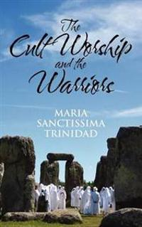 The Cult Worship and the Warriors