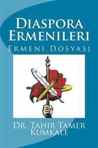 Diaspora Ermenileri: Ermeni Dosyas?