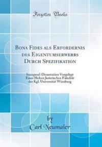 Bona Fides als Erfordernis des Eigentumserwerbs Durch Spezifikation