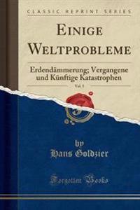 Einige Weltprobleme, Vol. 5