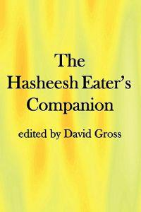 "The Hasheesh Eater's Companion: Accompanying Fitz Hugh Ludlow's ""the Hasheesh Eater"""
