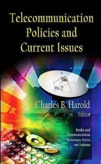 Telecommunication Policies and Current Issues