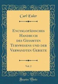 Encyklopädisches Handbuch des Gesamten Turnwesens und der Verwandten Gebiete, Vol. 2 (Classic Reprint)