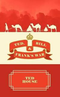 Ted, Bill and Frank's War