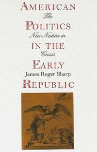 American Politics in the Early Republic