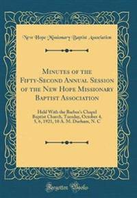 Minutes of the Fifty-Second Annual Session of the New Hope Missionary Baptist Association: Held with the Barbee's Chapel Baptist Church, Tuesday, Octo