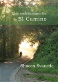 Utan smärta, ingen ära - El Camino