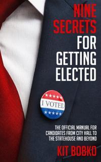 Nine Secrets for Getting Elected
