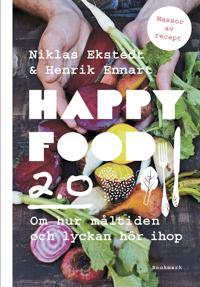 Happy Food 2.0  Om hur måltiden och lyckan hör ihop